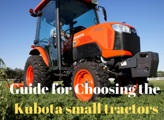 A Complete Guide for Choosing the Kubota Small Tractors
