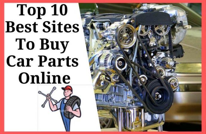 Top 10 Best sites To Buy Car Parts Online